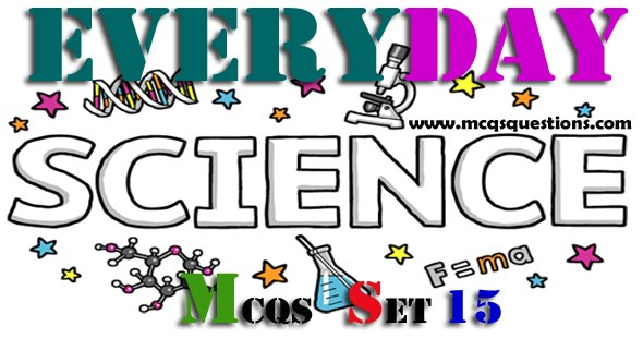 everyday science mcqs questions