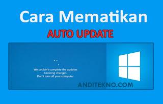 Cara Mematikan Auto Update Windows 10 dengan Mudah dan Ampuh