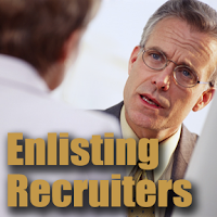 enlisting recruiters in your job search, finding recruiters,