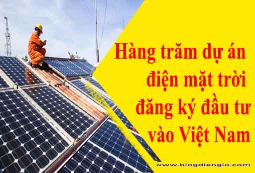 Hàng trăm dự án điện mặt trời đăng ký đầu tư vào Việt Nam
