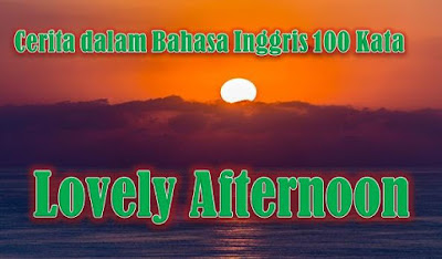Cerita dalam Bahasa Inggris 100 Kata