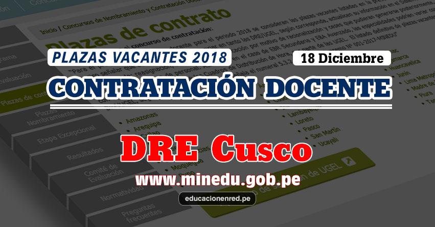 DRE Cusco: Plazas Vacantes Contrato Docente 2018 (.PDF) www.drecusco.gob.pe