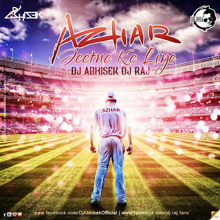 Azhar-Jeetne-Ke-Liye-Remix-Dj-Abhisek-Dj-Raj