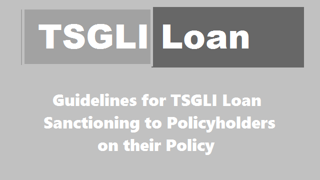 TSGLI GO.34, Telangana State Government Life Insurance Scheme, TSGLI, Loan Sanctioning guidelines, TSGLI Policyholders, TSGLI Loan Interest, TSGLI Guidelines GO, Collect the interest on loan sanctioned to the policyholder, TSGLI Loan EMI, Collect Principle and Interest Amount, Collection of expected interest of Loan, pdf file, Guidelines for collecting of interest on TSGLI loans sanctioned & fixing the EMI with interest before sanction of loan