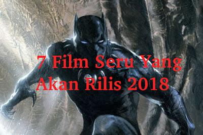 7 Film Seru Yang Akan Rilis 2018