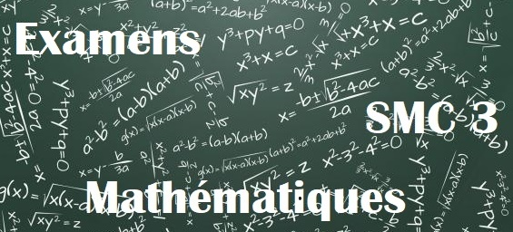 Examens corrigés de Mathematique chimie SMC S3 PDF