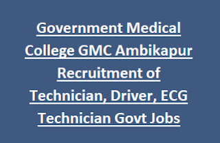 Government Medical College GMC Ambikapur Recruitment of Technician, Driver, ECG Technician Govt Jobs Notification