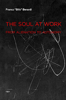 Franco Bifo Berardi - The soul at work