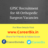 GPSC Recruitment for 48 Orthopedic Surgeon Vacancies