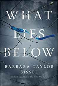 https://www.amazon.com/What-Below-Barbara-Taylor-Sissel/dp/1503950115/ref=sr_1_3?keywords=what+lies+below&qid=1557613153&s=gateway&sr=8-3