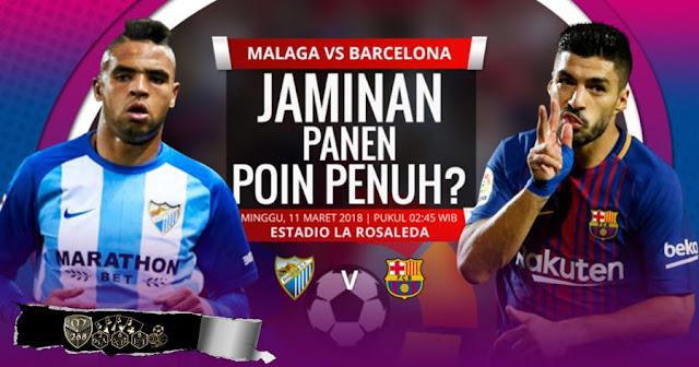 Prediksi Malaga Vs Barcelona, Minggu 11 Maret 2018 Pukul 02.45 WIB @ SCTV