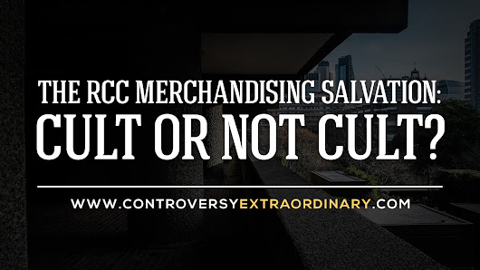 Controversy eXtraordinary: The RCC Merchandising Salvation: Cult or Not Cult?