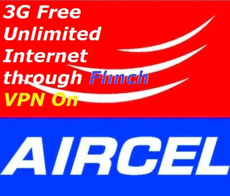 Aircel Unlimited Free 3G Internet With Flinch VPN for Android