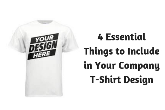 4 Essential Things to Include in Your Company T-Shirt Design