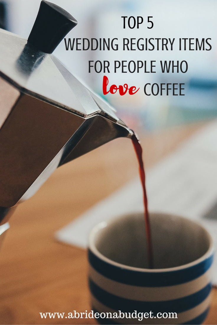 Top 5 wedding registry items for people who love coffee for Popular wedding registry locations