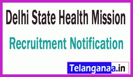 Delhi State Health Mission DSHM Recruitment Notification