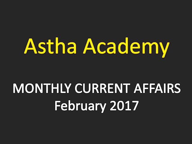 Astha Current Affairs Monthly - February 2017
