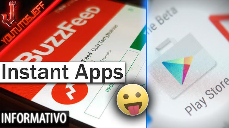 Instant Apps - Probar aplicaciones antes de instalarlas