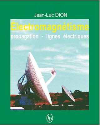 Télécharger Électromagnétisme 1 - propagation et lignes électriques, Jean-Luc Dion PDF gratuitement