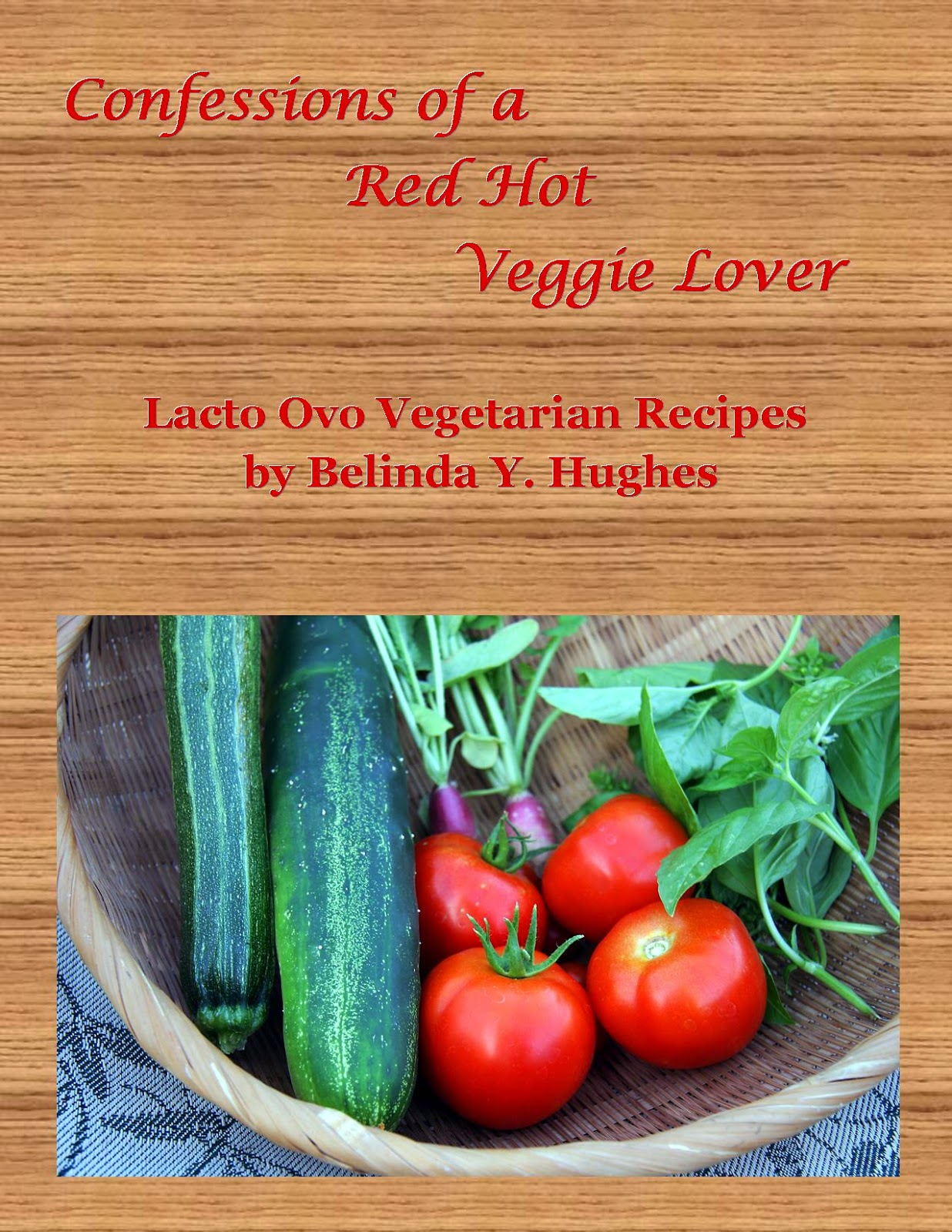 Confessions of a Red Hot Veggie Lover 2 Lacto Ovo Vegetarian Recipes