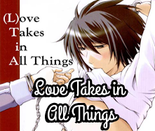 Love Takes in All Things