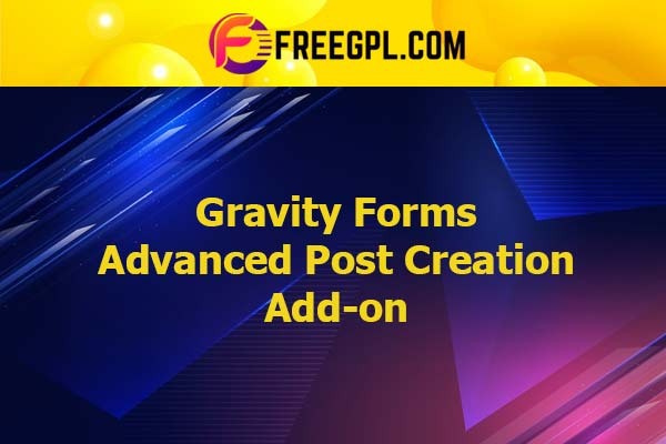 Gravity Forms Advanced Post Creation Add-on Nulled Download Free