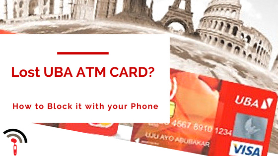 How to Block lost or Stolen UBA debit Card with your Phone