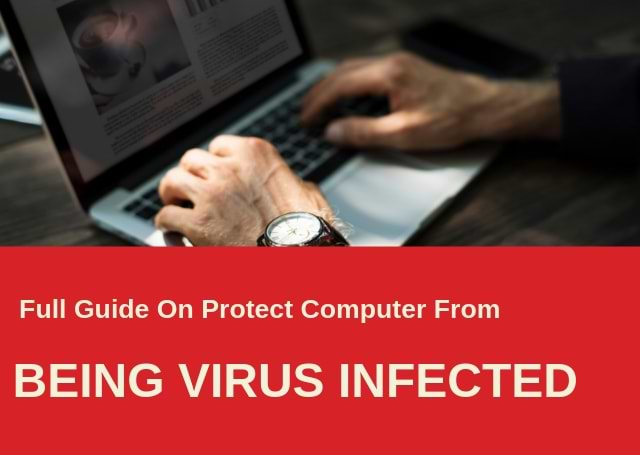 Full Guide On Protect Computer From Being Virus Infected