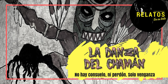 """BLOG DE RELATOS"", ""BLOGS DE RELATOS"", ""CHAMÁN"", ""CASTIGO"", ""VENGANZA"", ""RESURRECCIÓN"", ""SUSPENSE"", ""TERROR"""