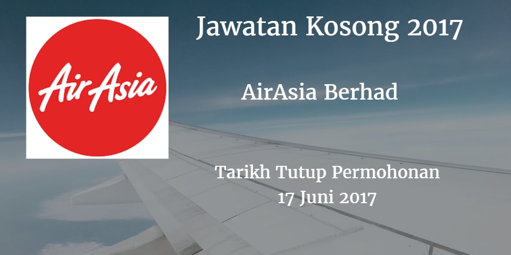 Jawatan Kosong AirAsia Berhad 17 Juni 2017