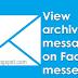 How Do I Find Archived Messages on Facebook