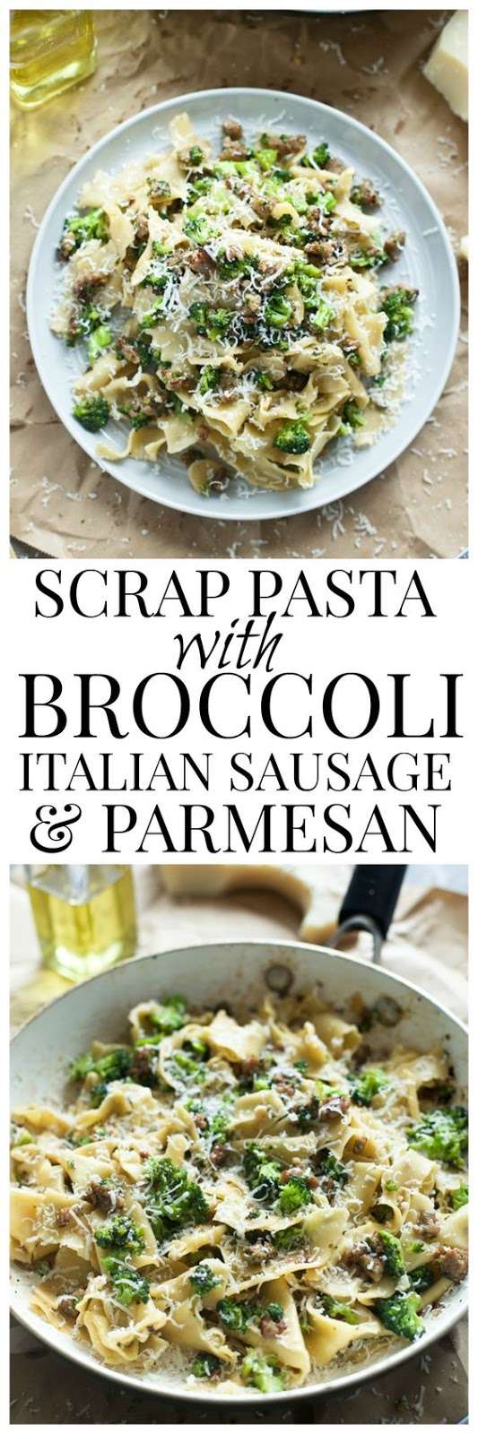 SCRAP PASTA WITH BROCCOLI, ITALIAN SAUSAGE AND PARMESAN