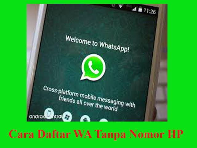 3 Cara Jitu Daftar WhatsApp Tanpa Menggunakan Nomor Hp