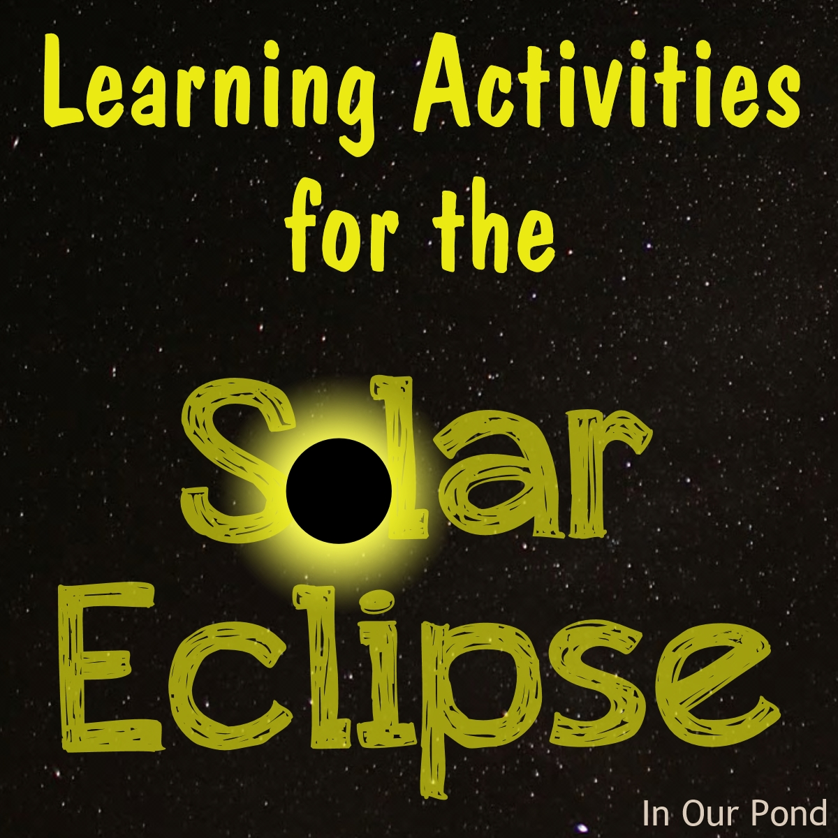Solar Eclipse Party Ideas In Our Pond