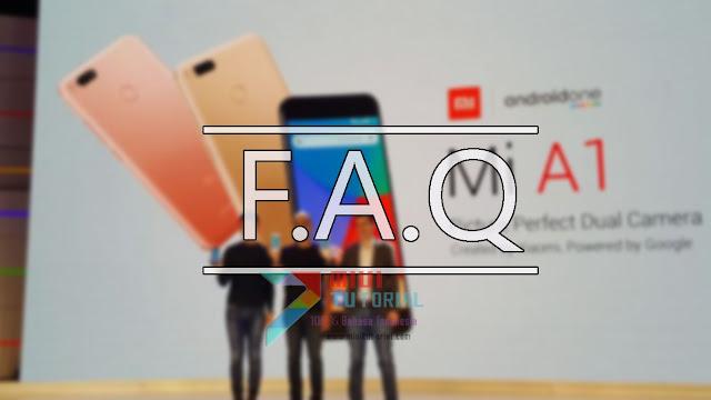 Sebelum Membeli Xiaomi Mi A1: Ada Baiknya Kamu Baca Dulu F.A.Q Yang Sering Muncul Berikut Ini