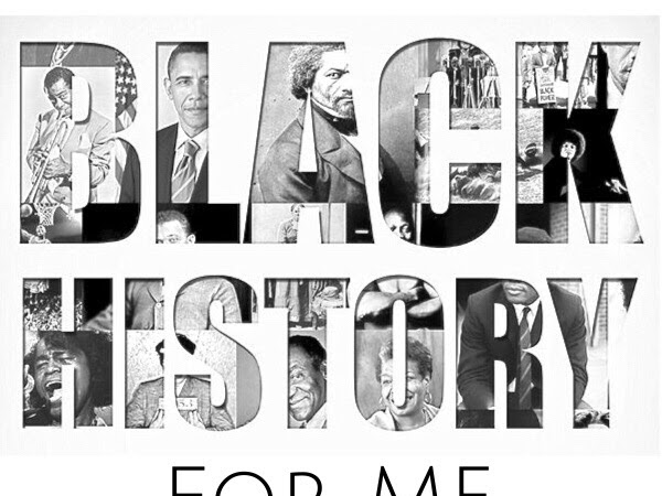 BLACK HISTORY MONTH For ME