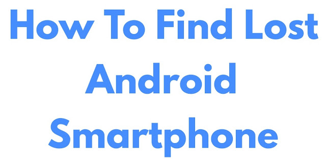 How To Find Lost Android Smartphone