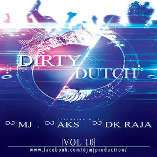 Downloads-Dirty-Dutch-Vol-10-DJ-Mj-Production-mp3-song