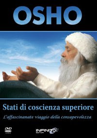 Stati di coscienza superiore - Osho (spiritualità)
