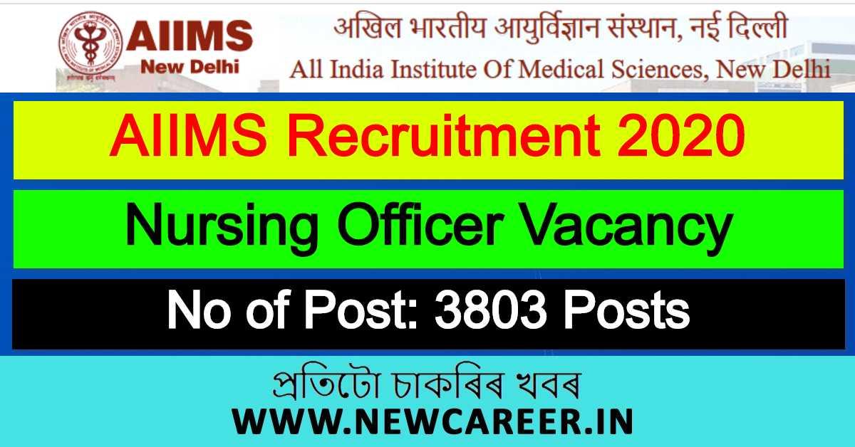 AIIMS Recruitment 2020 : Apply Online For 3803 Nursing Officer Vacancy