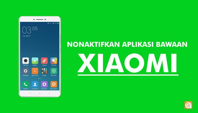 xiaaomi, nonaktifkan-aplikasi-bawaan-xiaomi