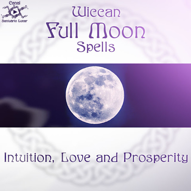 Wiccan Full Moon Spells: Intuition, Love and Prosperity | Wicca, Witch, Witchcraft, Goddess, Paganism
