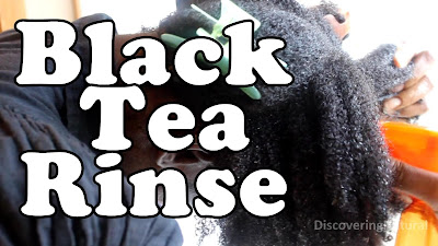 How to do BLACK TEA RINSE in Natural Hair DiscoveringNatural