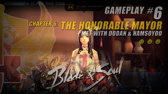 Chapter 6: The Honorable Mayor » Spoke With Dodan & Namsoyoo In Blade And Soul