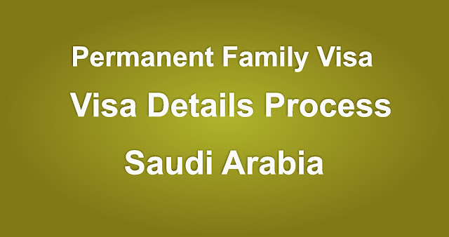 Family visa process for permanent visa KSA