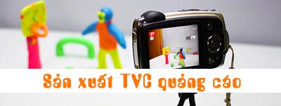 Sản xuất TVC quảng cáo
