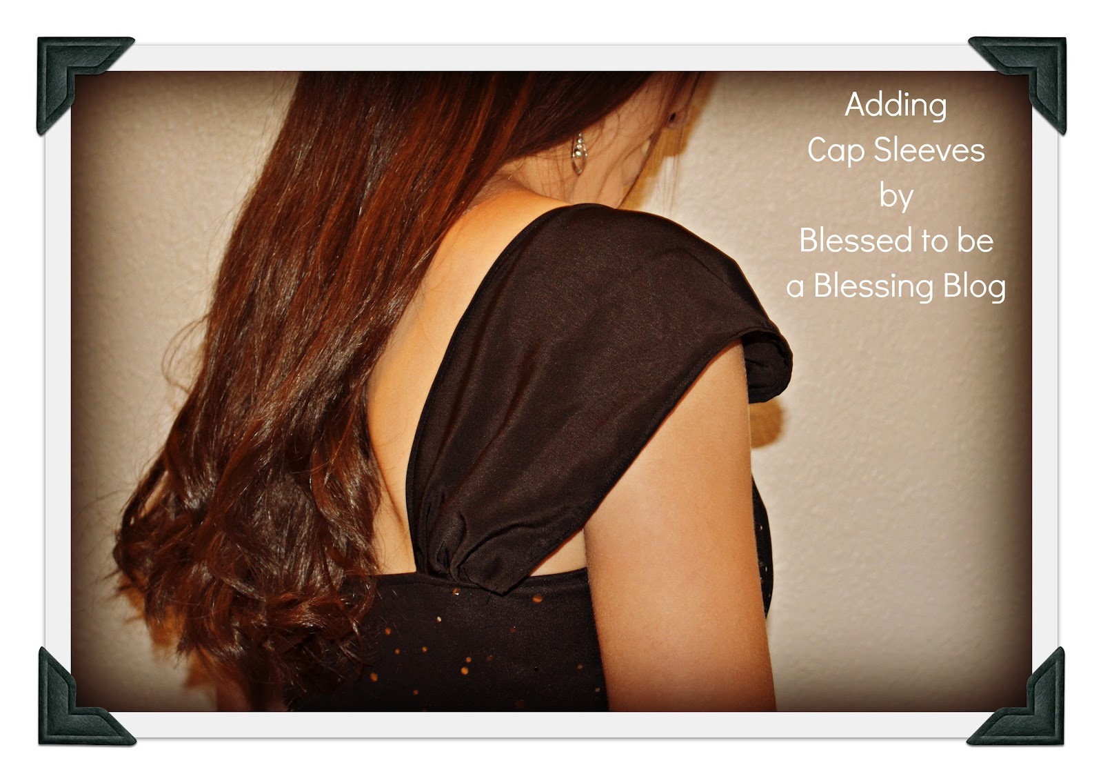 Blessed To Be A Blessing: Adding Cap Sleeves To A