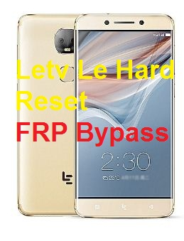 Letv Smartphone Pro X651 Hard reset google reset, and FRP bypass