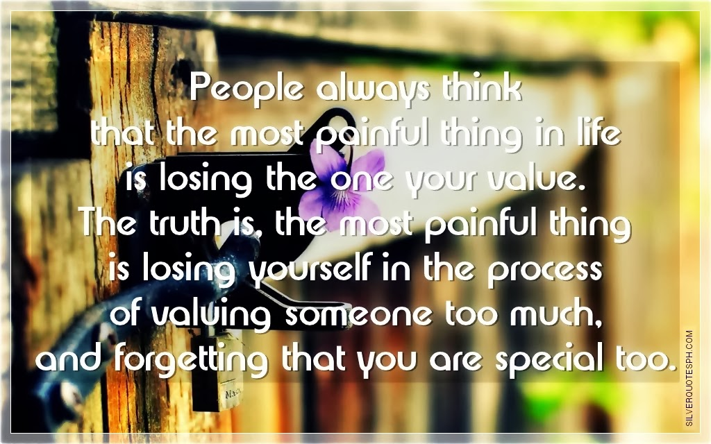People Always Think That The Most Painful Thing In Life Is Losing The One Your Value, Picture Quotes, Love Quotes, Sad Quotes, Sweet Quotes, Birthday Quotes, Friendship Quotes, Inspirational Quotes, Tagalog Quotes