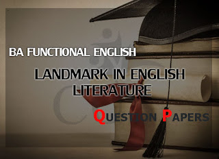 ba FUNCTIONAL ENGLISH Landmark in English LiteraturePrevious Question Papers